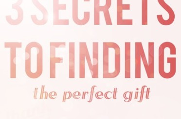 3 Secrets to Finding The Perfect Gift